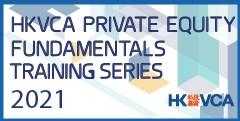 HKVCA Private Equity Fundamentals Training Series 2021 - Module 7 (Online)