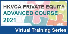 HKVCA Private Equity Advanced Course: Fundraising and Investor Relations