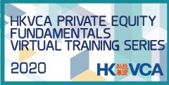 HKVCA Private Equity Fundamentals Virtual Training Series 2020
